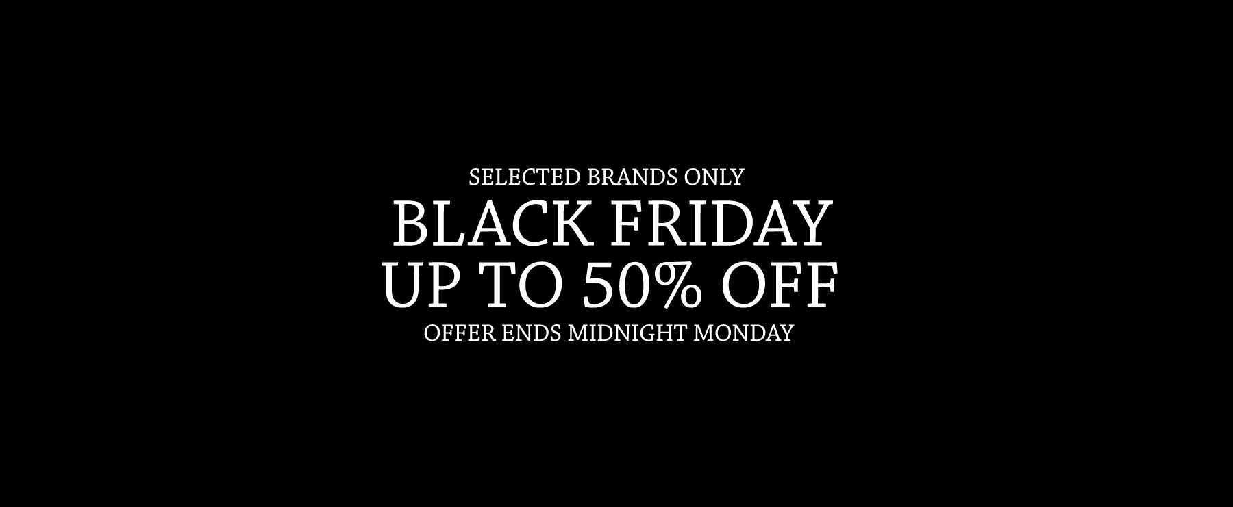 Black Friday Up To 50% OFF