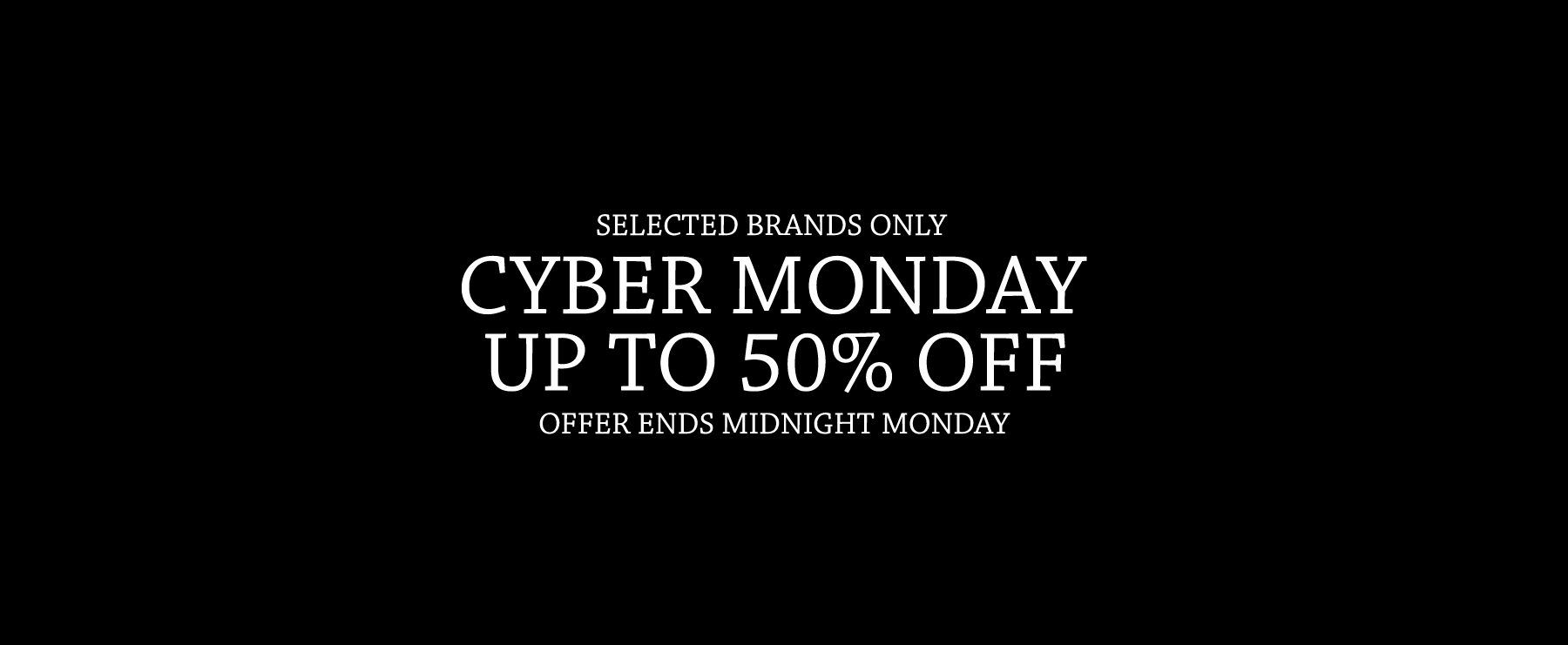 Cyber Monday Up To 50% OFF
